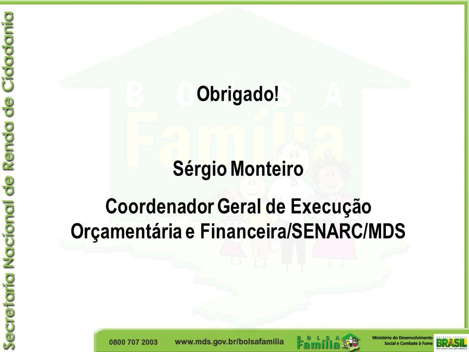 Coordenador Geral de Execução Orçamentária e Financeira/SENARC/MDS
