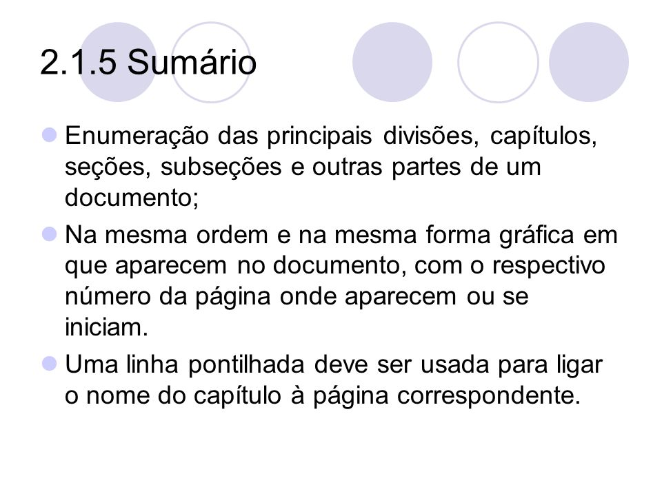 2.1.5 Sumário Enumeração das principais divisões, capítulos, seções, subseções e outras partes de um documento;