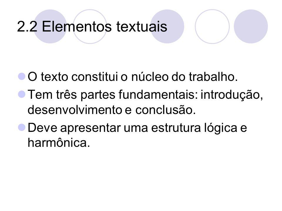 2.2 Elementos textuais O texto constitui o núcleo do trabalho.