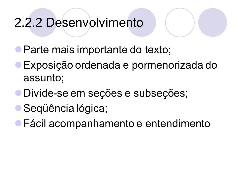 2.2.2 Desenvolvimento Parte mais importante do texto;