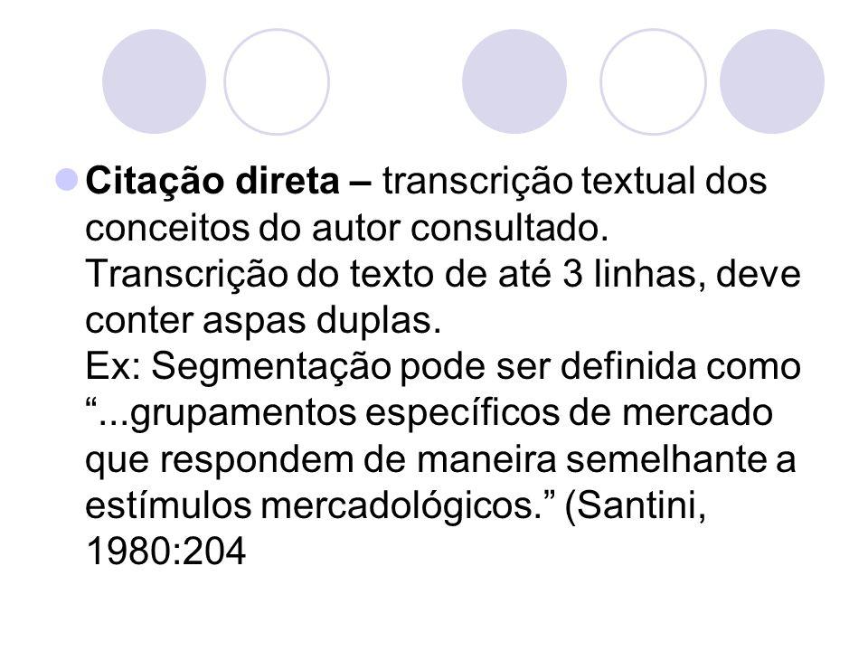 Citação direta – transcrição textual dos conceitos do autor consultado