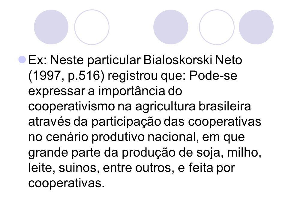 Ex: Neste particular Bialoskorski Neto (1997, p