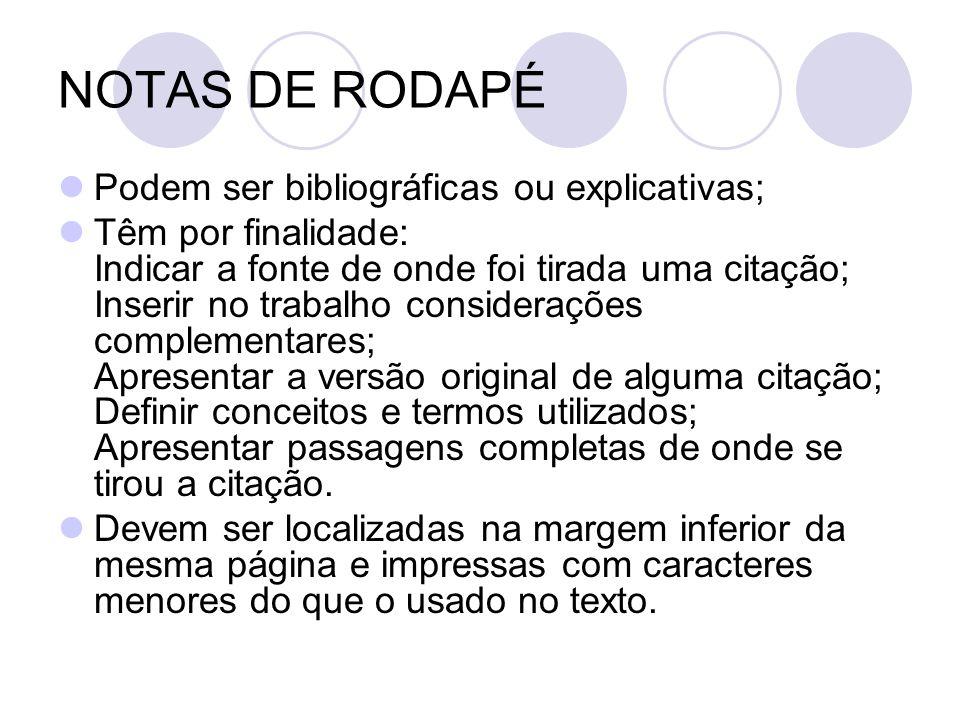 NOTAS DE RODAPÉ Podem ser bibliográficas ou explicativas;