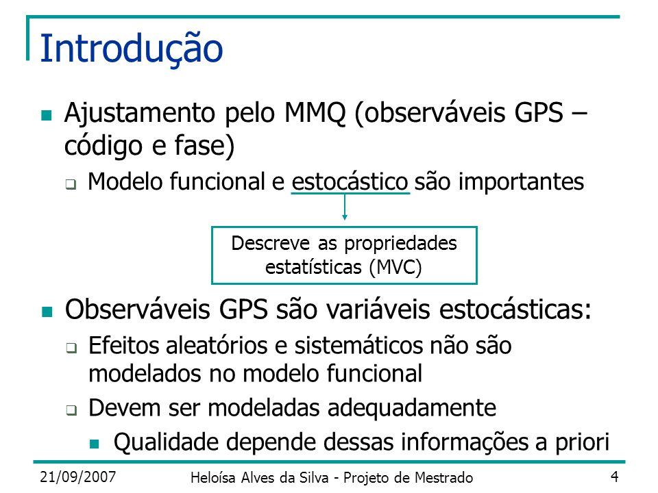 Introdução Ajustamento pelo MMQ (observáveis GPS – código e fase)