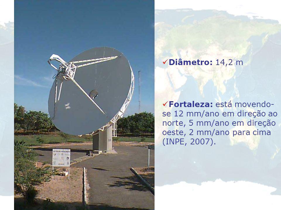 Diâmetro: 14,2 m Fortaleza: está movendo-se 12 mm/ano em direção ao norte, 5 mm/ano em direção oeste, 2 mm/ano para cima (INPE, 2007).