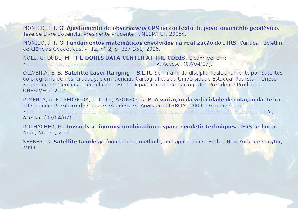 MONICO, J. F. G. Ajustamento de observáveis GPS no contexto de posicionamento geodésico. Tese de Livre Docência. Presidente Prudente: UNESP/FCT, 2005d.