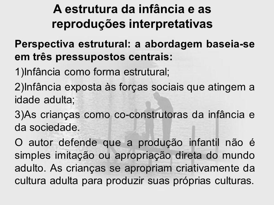 A estrutura da infância e as reproduções interpretativas