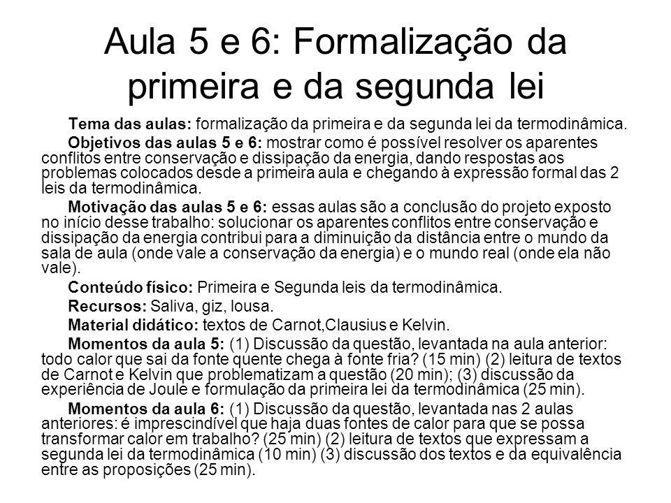 Aula 5 e 6: Formalização da primeira e da segunda lei