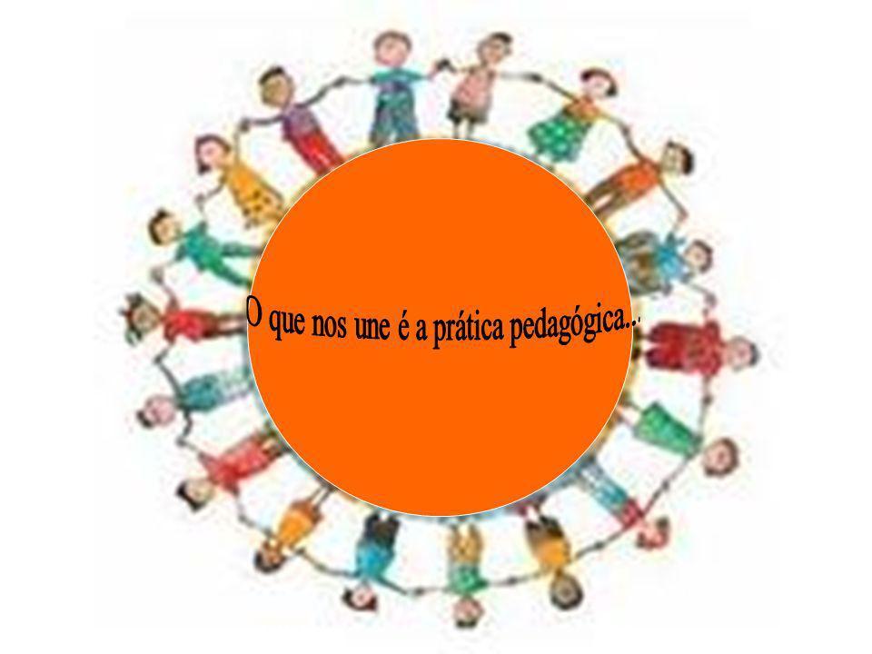 O que nos une é a prática pedagógica...