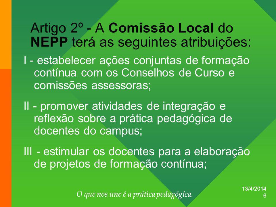 Artigo 2º - A Comissão Local do NEPP terá as seguintes atribuições: