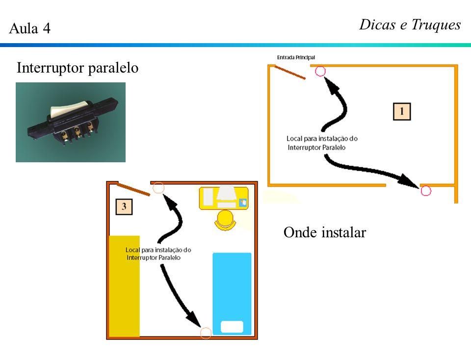 Dicas e Truques Aula 4 Interruptor paralelo Onde instalar