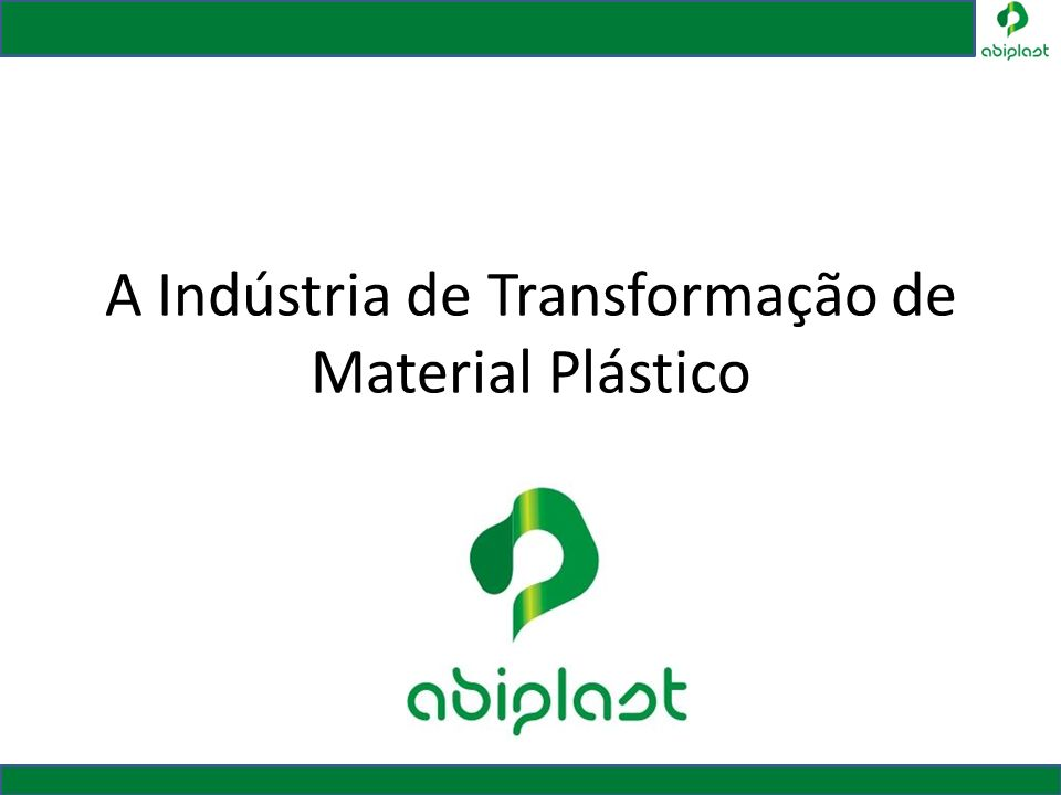 A Indústria de Transformação de Material Plástico