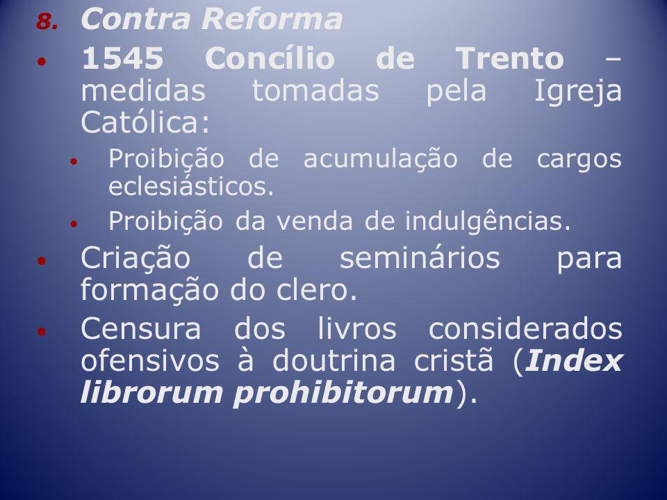 1545 Concílio de Trento – medidas tomadas pela Igreja Católica: