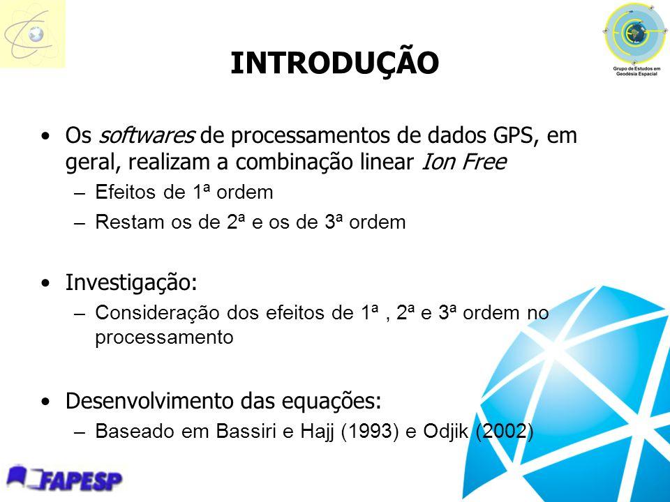 INTRODUÇÃO Os softwares de processamentos de dados GPS, em geral, realizam a combinação linear Ion Free.