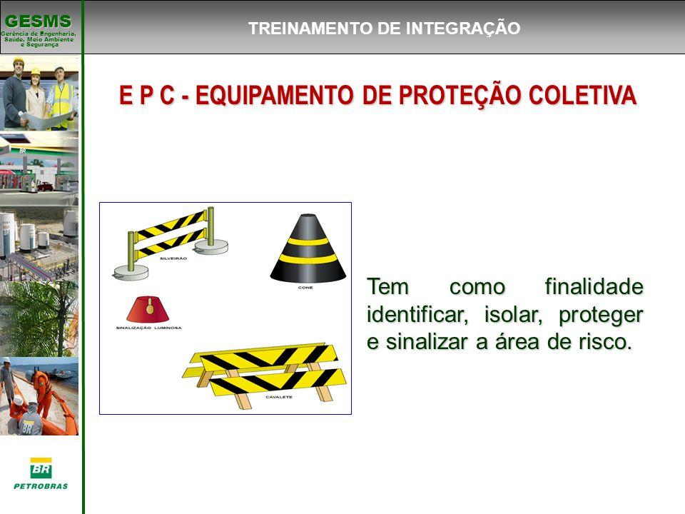 TREINAMENTO DE INTEGRAÇÃO E P C - EQUIPAMENTO DE PROTEÇÃO COLETIVA