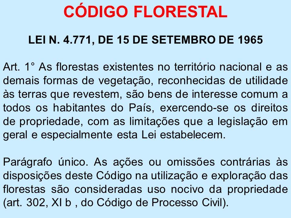 CÓDIGO FLORESTAL LEI N. 4.771, DE 15 DE SETEMBRO DE 1965