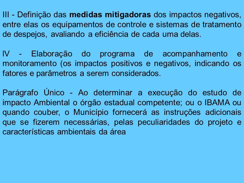 III - Definição das medidas mitigadoras dos impactos negativos, entre elas os equipamentos de controle e sistemas de tratamento de despejos, avaliando a eficiência de cada uma delas.