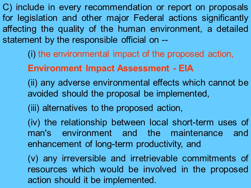C) include in every recommendation or report on proposals for legislation and other major Federal actions significantly affecting the quality of the human environment, a detailed statement by the responsible official on --