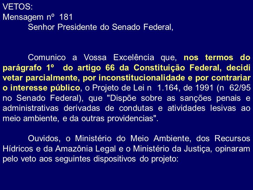 VETOS: Mensagem nº 181. Senhor Presidente do Senado Federal,
