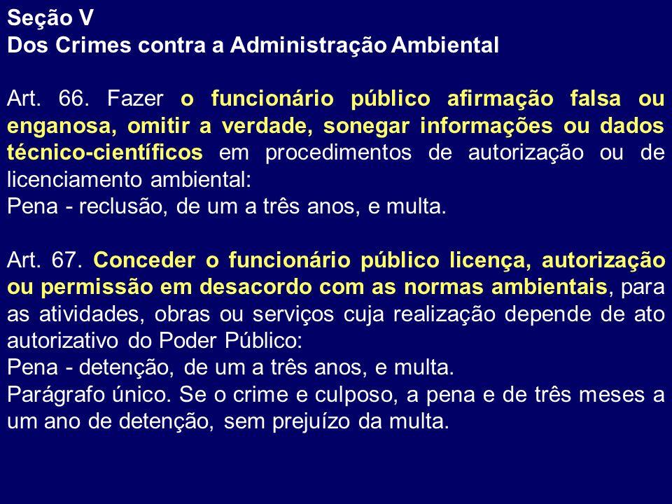 Seção V Dos Crimes contra a Administração Ambiental.
