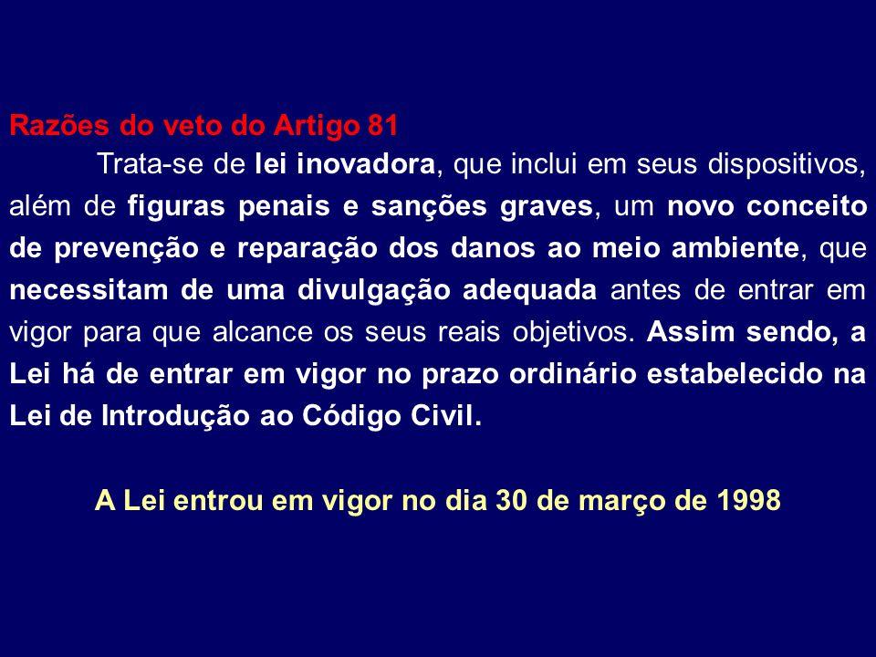 A Lei entrou em vigor no dia 30 de março de 1998