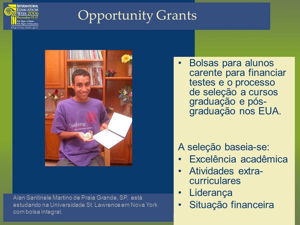 Opportunity GrantsBolsas para alunos carente para financiar testes e o processo de seleção a cursos graduação e pós-graduação nos EUA.