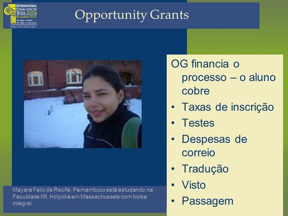 Opportunity Grants OG financia o processo – o aluno cobre