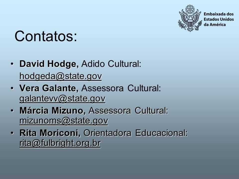Contatos: David Hodge, Adido Cultural: hodgeda@state.gov