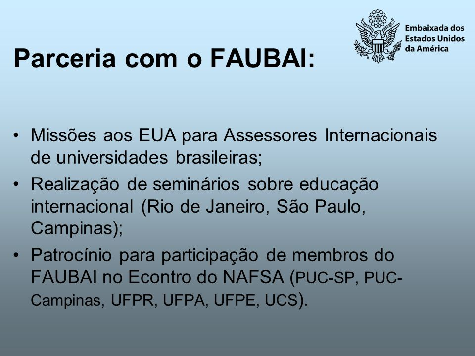 Parceria com o FAUBAI:Missões aos EUA para Assessores Internacionais de universidades brasileiras;