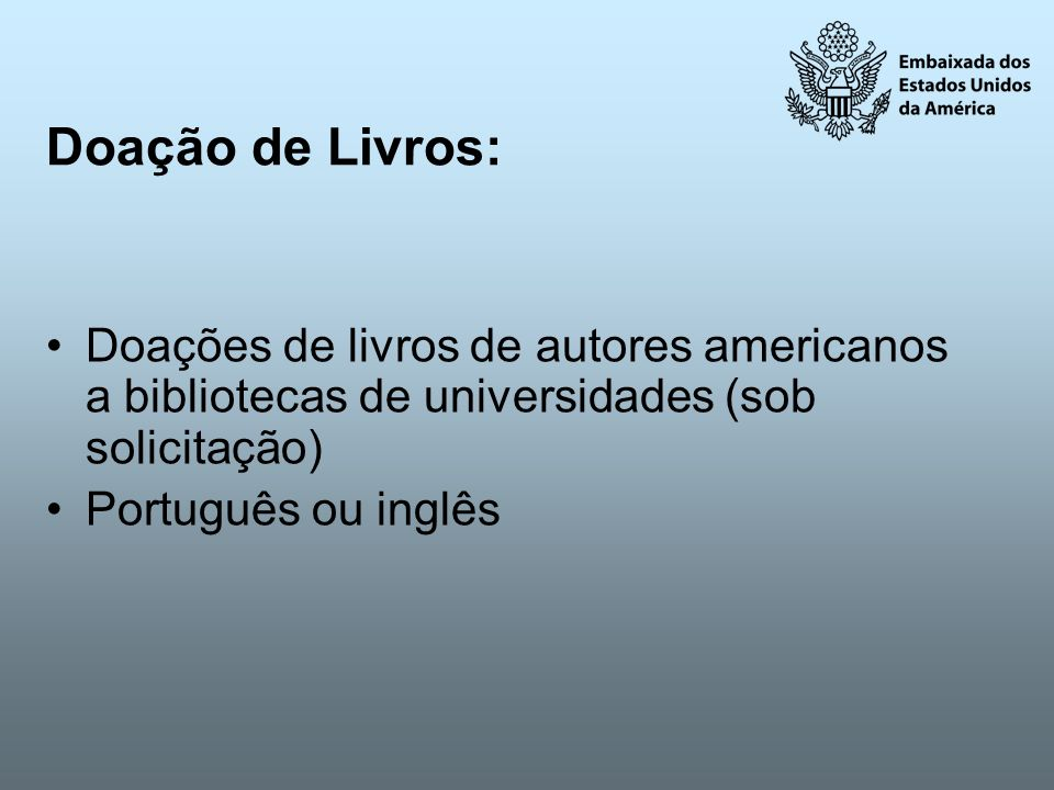 Doação de Livros:Doações de livros de autores americanos a bibliotecas de universidades (sob solicitação)