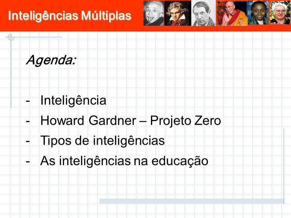 Agenda: Inteligência. Howard Gardner – Projeto Zero.