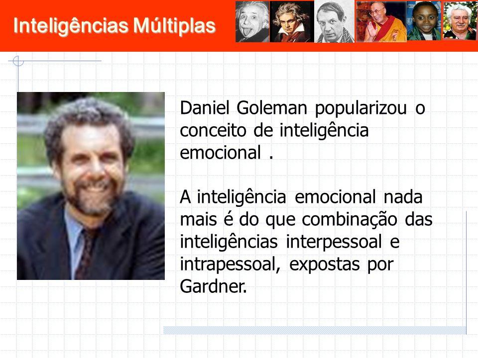 Daniel Goleman popularizou o conceito de inteligência emocional .