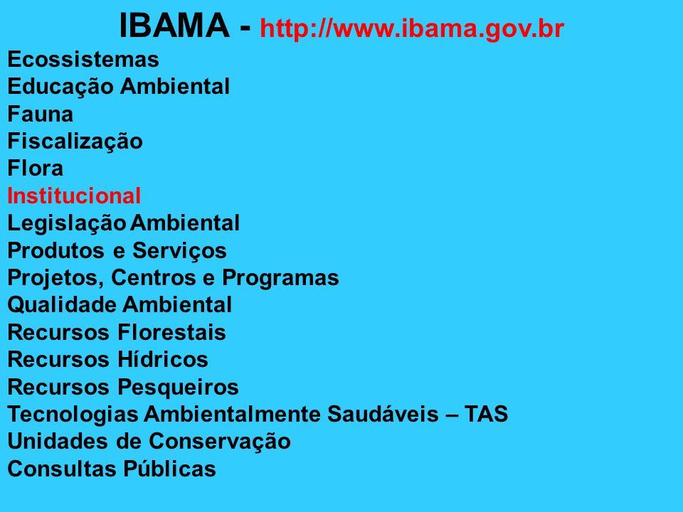 IBAMA - http://www.ibama.gov.br