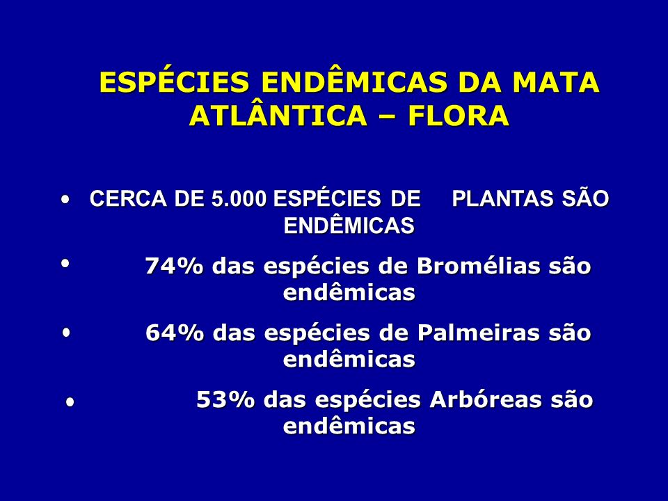 ESPÉCIES ENDÊMICAS DA MATA ATLÂNTICA – FLORA