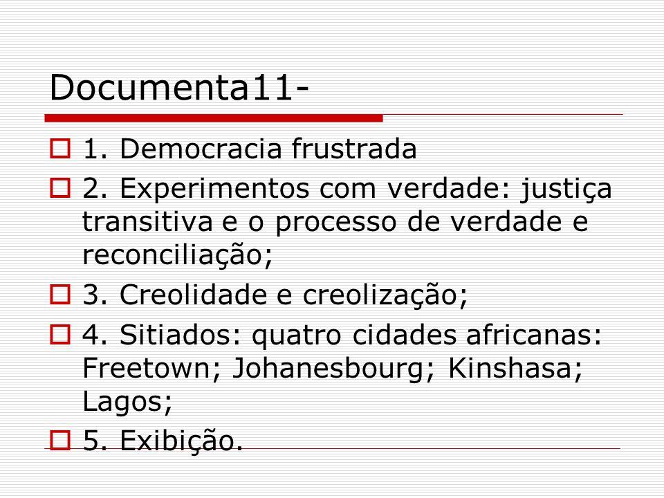 Documenta11- 1. Democracia frustrada