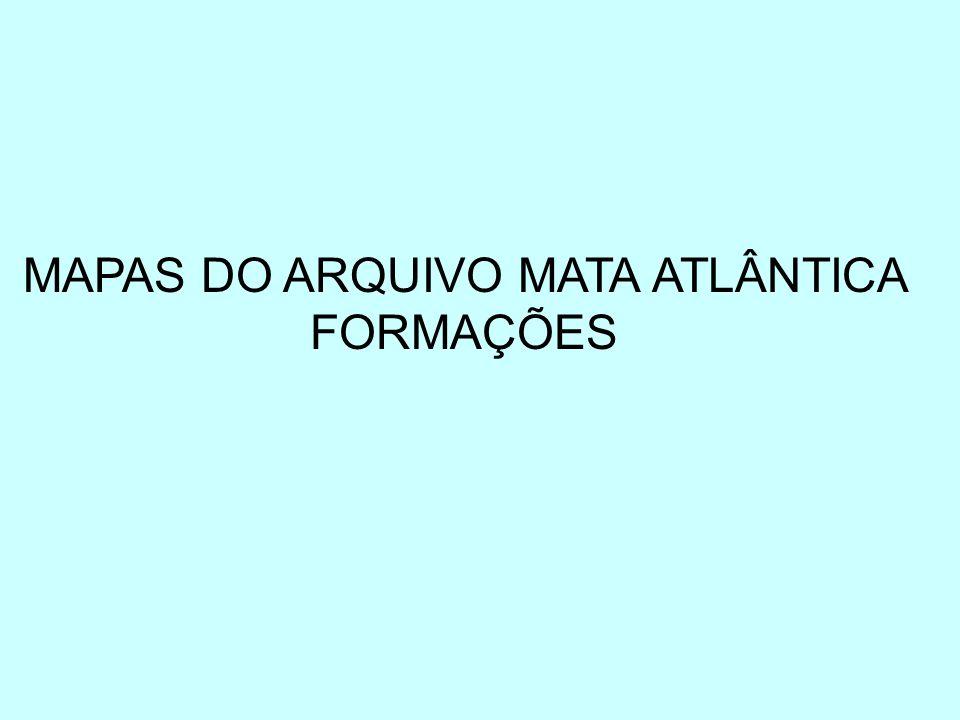 MAPAS DO ARQUIVO MATA ATLÂNTICA FORMAÇÕES