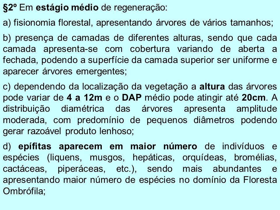 §2º Em estágio médio de regeneração: