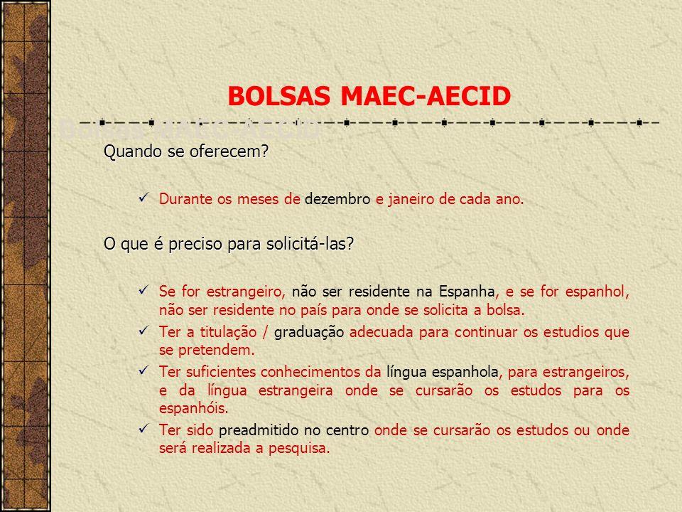 BOLSAS MAEC-AECID Bolsas MAEC-AECID Quando se oferecem