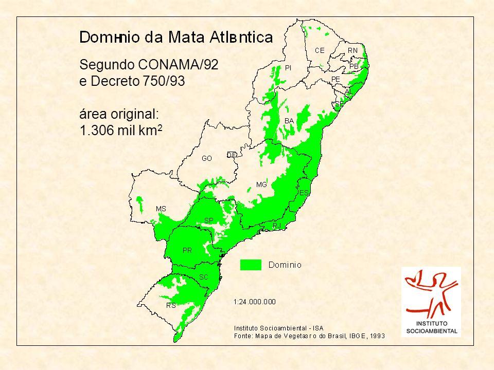 Segundo CONAMA/92 e Decreto 750/93 área original: 1.306 mil km2