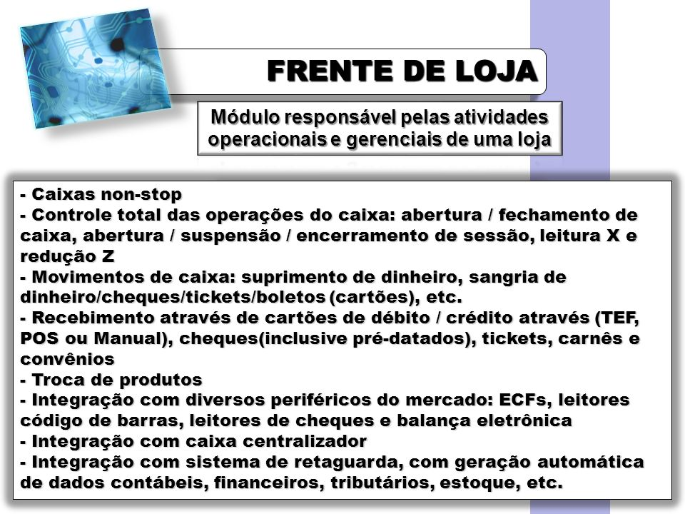 FCETM - UberabaProf. Alex Sandro. FRENTE DE LOJA. Módulo responsável pelas atividades operacionais e gerenciais de uma loja.