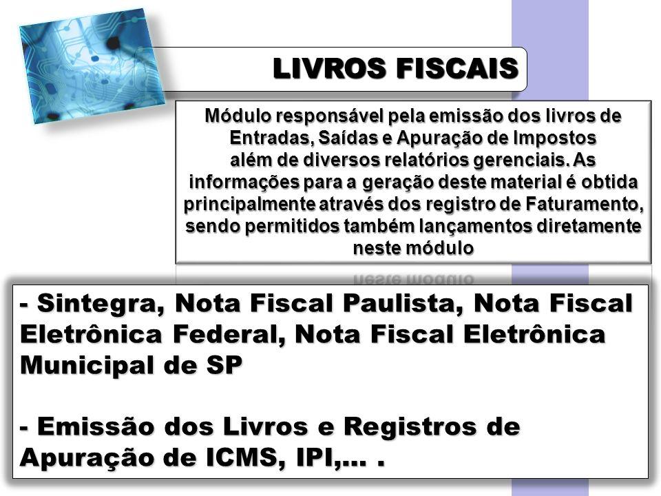FCETM - Uberaba Prof. Alex Sandro. LIVROS FISCAIS. Módulo responsável pela emissão dos livros de Entradas, Saídas e Apuração de Impostos.