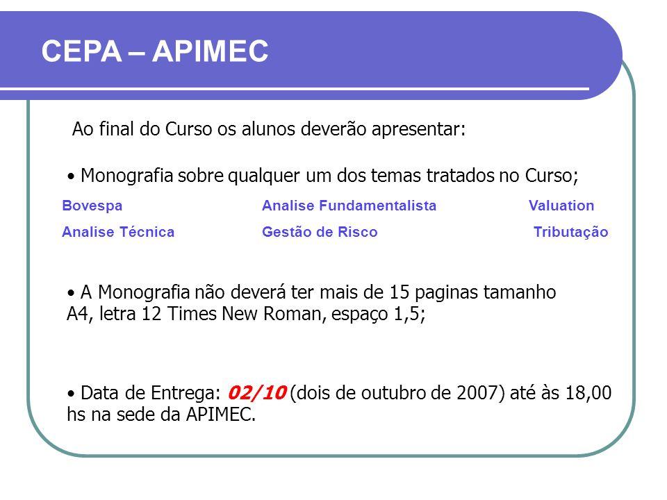 CEPA – APIMEC Ao final do Curso os alunos deverão apresentar: