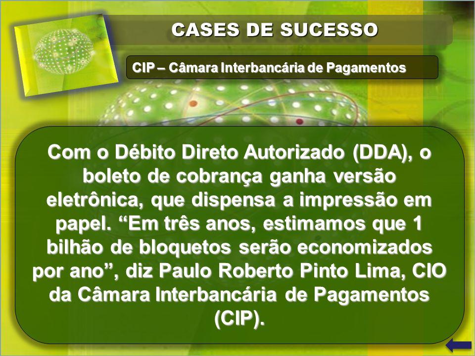 CASES DE SUCESSO CIP – Câmara Interbancária de Pagamentos.