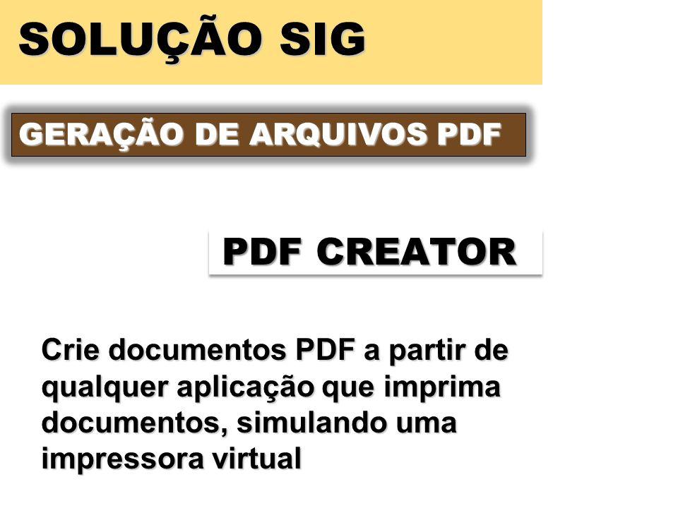 SOLUÇÃO SIG PDF CREATOR GERAÇÃO DE ARQUIVOS PDF