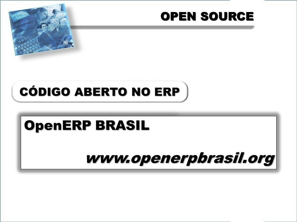 www.openerpbrasil.org OpenERP BRASIL OPEN SOURCE CÓDIGO ABERTO NO ERP