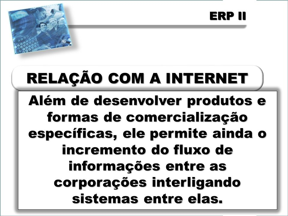 FCETM - Administração ERP II. RELAÇÃO COM A INTERNET.