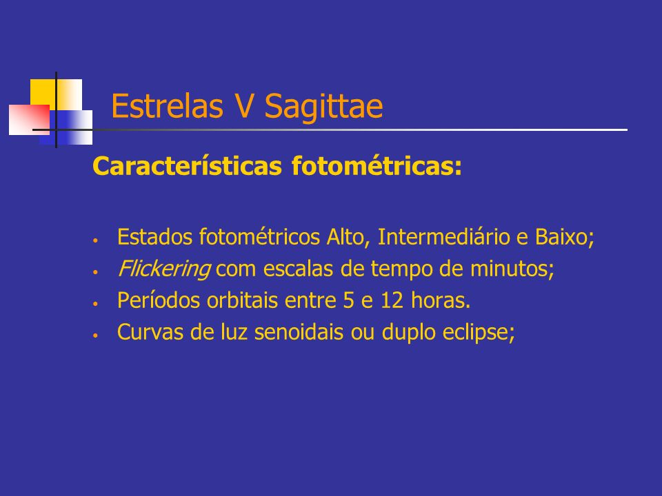 Estrelas V Sagittae Características fotométricas: