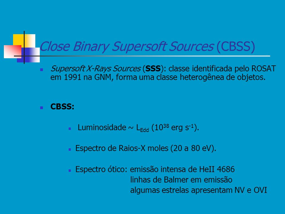 Close Binary Supersoft Sources (CBSS)