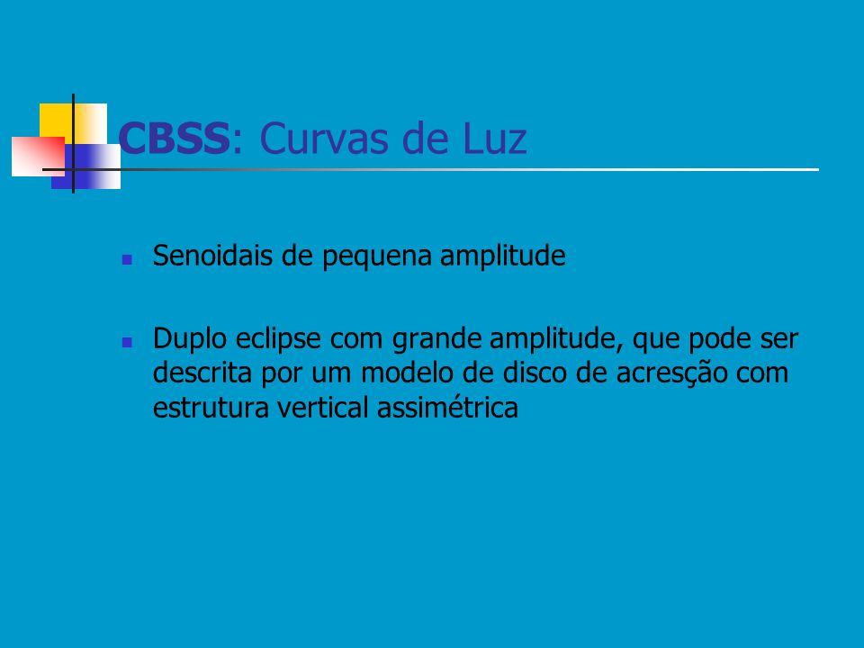 CBSS: Curvas de Luz Senoidais de pequena amplitude