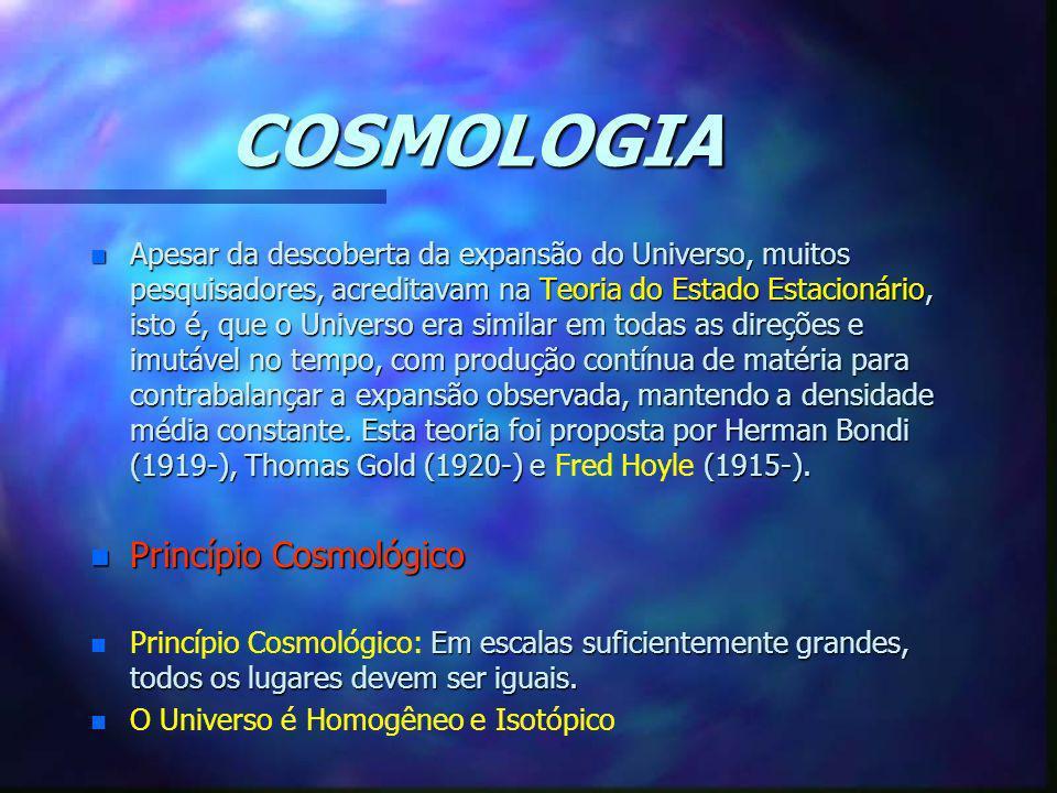 COSMOLOGIA Princípio Cosmológico